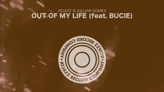 Atjazz & Jullian Gomes - Out Of My Life (feat. Bucie) - Official Music Video