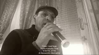 Tony Gaetani STATTE ZITTA (di A. Mannarino) Home Karaoke