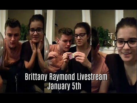Brittany Raymond Livestream January 5th 2018