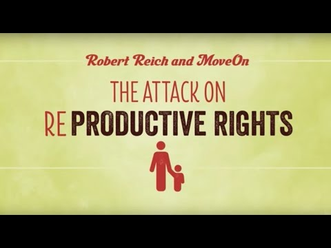 Robert Reich: The Attack on Reproductive Rights