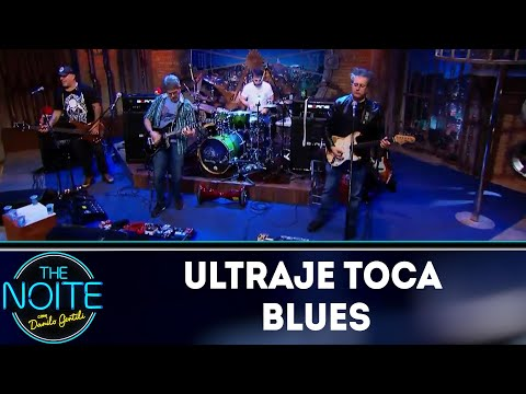 Ultraje toca Blues | The Noite (20/07/18)