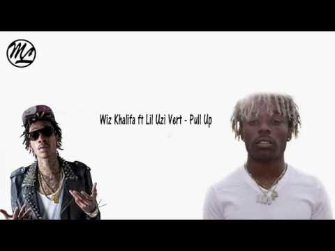 Wiz Khalifa ft Lil Uzi Vert - Pull Up (Lyrics)