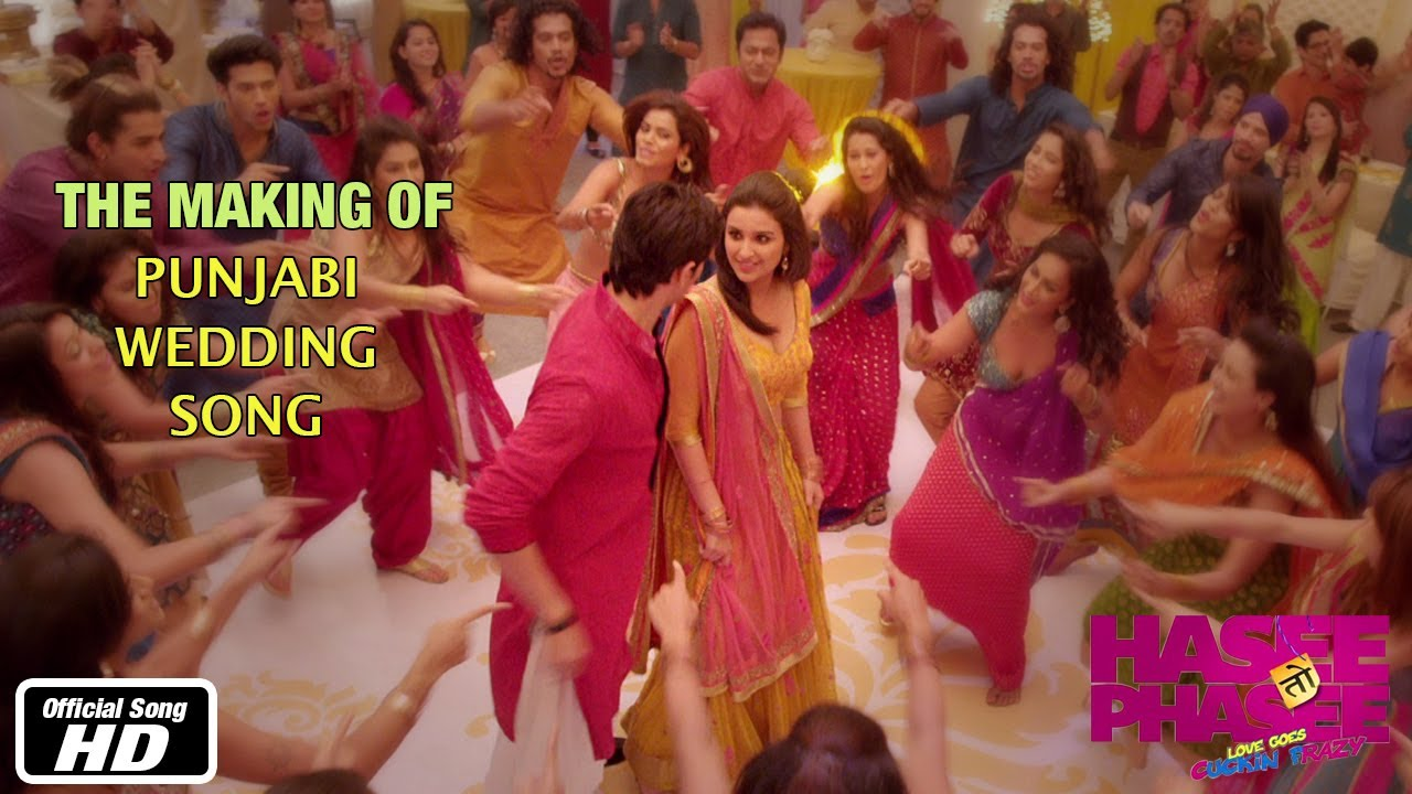 Punjabi Wedding Song Making Of Hasee Toh Phasee
