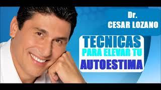 Cesar Lozano      Tecnicas Para Elevar Tu Autoestima