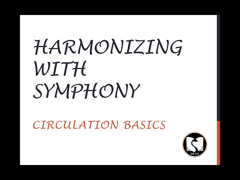 Harmonizing With Symphony - Circulation Basics