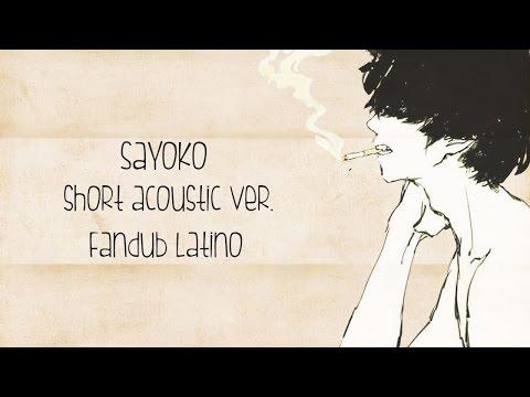[Tipo Ese] Sayoko - Fandub Latino [Acoustic Ver.]
