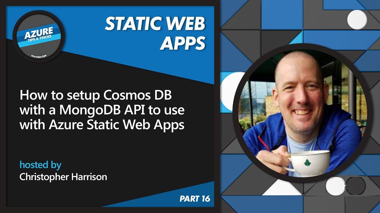 Setup Cosmos DB w/ a MongoDB API to use w/ Azure Static Web Apps [16 of 16]   Azure Tips and Tricks