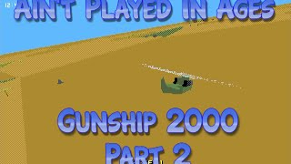 Gunship 2000, Amiga - Part 2 - Ain't Played In Ages
