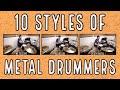 10 styles of metal drummers