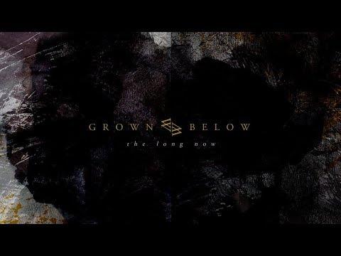 GROWN BELOW - The Long Now (2011) Full Album Official (Post-metal)