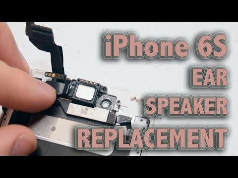 iPhone 6S Ear Speaker Replacement
