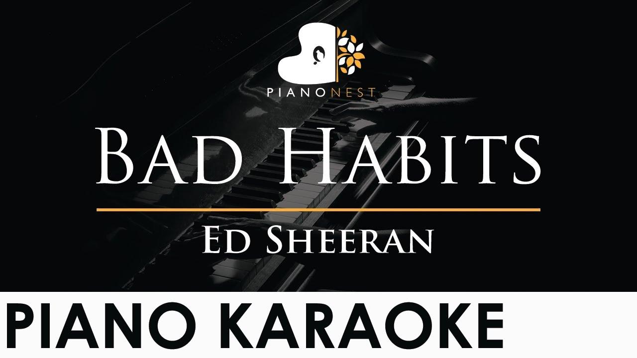 Ed Sheeran - Bad Habits - Piano Karaoke Instrumental Cover with Lyrics