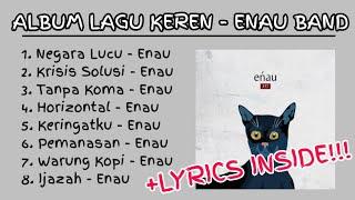 Download Lagu ALBUM LAGU ENAU - FULL (LYRICS INSIDE) mp3