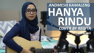 ... hanya rindu - andmesh kamaleng cover by regita ( hd audio )