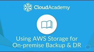 How to Use AWS Storage for On-Premises Backup & Disaster Recovery?
