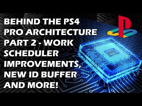 Behind The PS4 Pro Architecture Part II – Work Scheduler Improvements, New ID Buffer And More