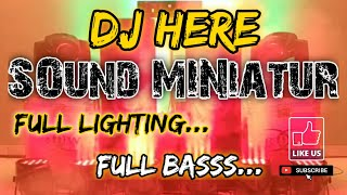 Dj Here  Alpi Bourigan & Hans  Full Bass Mantab Buat Cek Sound Miniatur Full Lighting Karnaval 2020