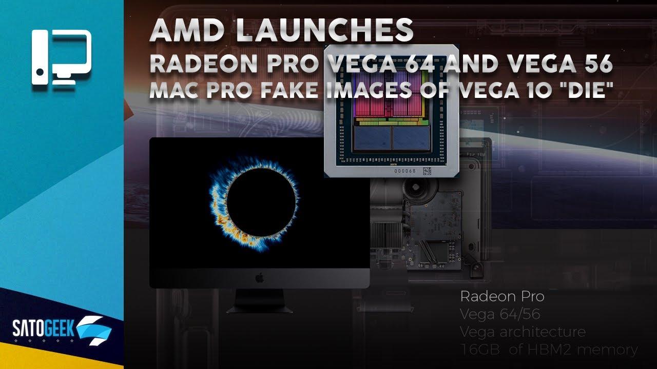 AMD Launches Radeon Pro Vega 64 and Vega 56 iMac Pro, Fake images of Vega  10