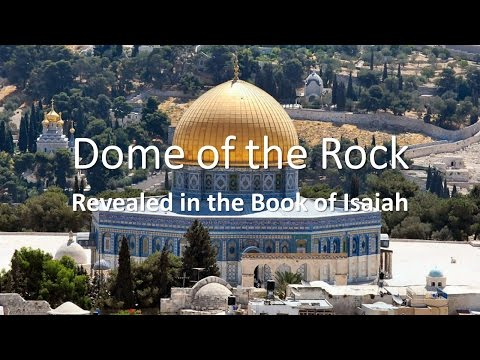 Dome of  the Rock Revealed in the Book of Isaiah
