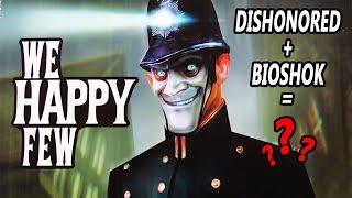 We Happy Few [ITA]- pre-alpha tratto da Dishonored & Bioshok