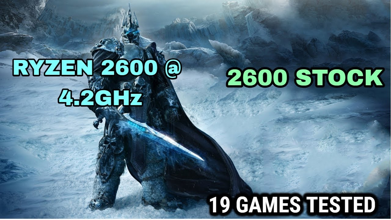 Ryzen 2600 Overclock @ 4 2GHz vs Stock , 2019 (new games)
