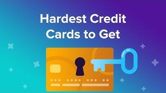 Hardest Credit Cards to Get