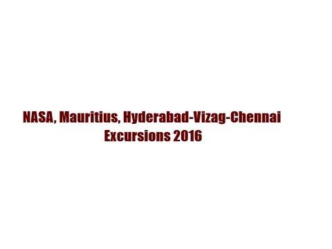 NASA, Mauritius, Hyderabad-Vizag-Chennai Excursions 2016