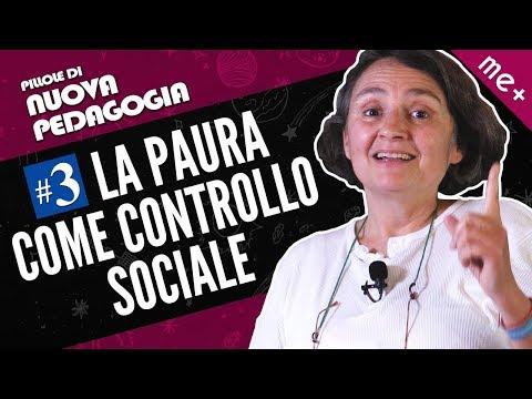 La paura come strumento di controllo sociale. Adele Caprio (Pillole di nuova pedagogia)