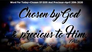 Word For Today~Chosen Of GOD And Precious