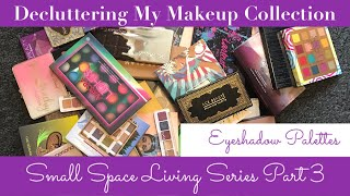 SMALL SPACE LIVING SERIES | Part 3 | Eyeshadow Palette Declutter | Beauti By Angela