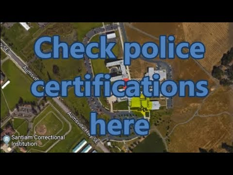 How to look up police certification for Oregon; DPSST; IRIS; also ...