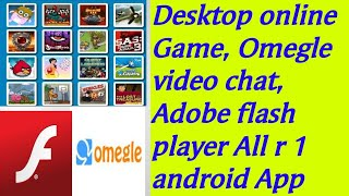 Using Android Mobile||Play desktop online game||Omegle Chat||Flash player All in one Browser