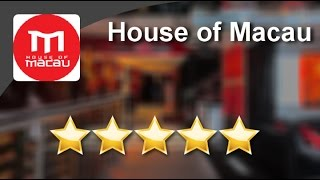 House Of Macau Los Angeles Exceptional Five Star Review By Morgan E.