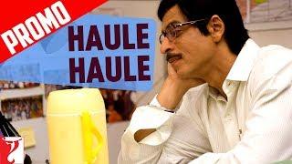 Haule Haule - Song Promo - Rab Ne Bana Di Jodi