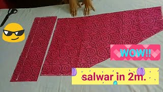 WOW!! Salwar in 2m of cloth, 2m कपड़े मे सलवार कैसे काटे, how to cut simple salwar in 2m. Of fabric