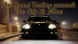 The Speed Factory presents: The City Is Mine (Need For Speed 2015)