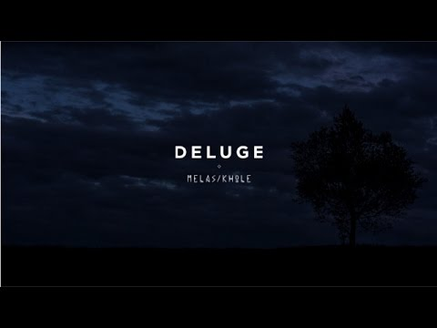 DÉLUGE - Mélas | Khōlé