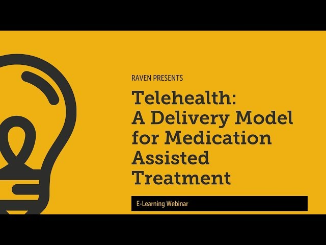 Telehealth: A Delivery Model for Medication Assisted Treatment