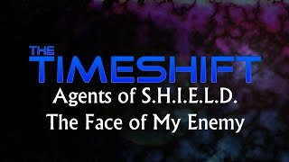 Timeshift: Agents of S.H.I.E.L.D: The Face of My Enemy Thumbnail