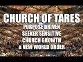 watch he video of Church of Tares: Purpose Driven, Seeker Sensitive,