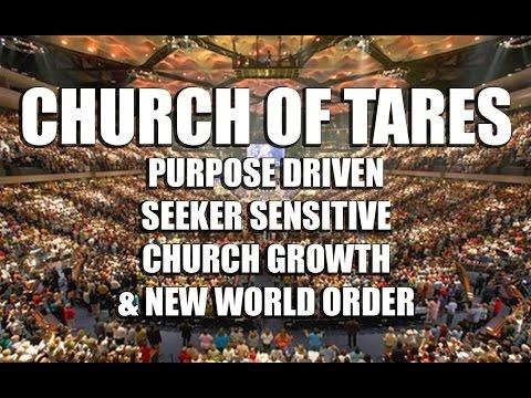 Church of Tares: Purpose Driven, Seeker Sensitive,