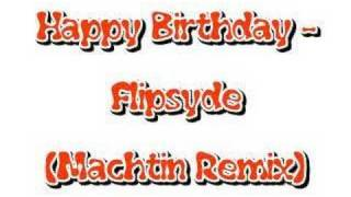 Happy Birthday - Flipsyde (Machtin remix)