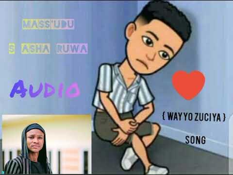 Download WAYYO ZUCIYA New song by Mass'udu S Asha Ruwa