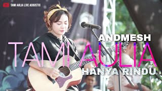 HANYA RINDU ANDMESH | TAMI AULIA COVER