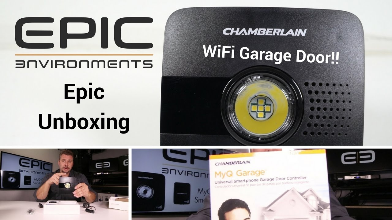 Wifi Garage Door Opener Chamberlain Myq Epic Unboxing