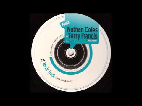 Nathan Coles & Terry Francis ‎– Music Freak (Nathan's House Remix)