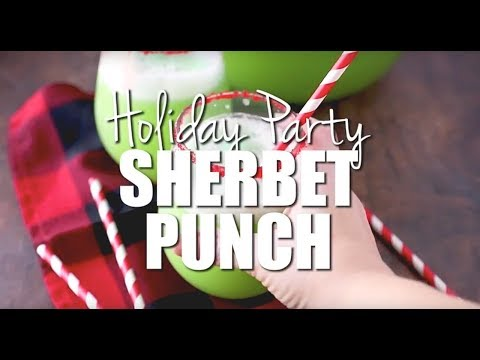 How To Make: Holiday Party Sherbet Punch