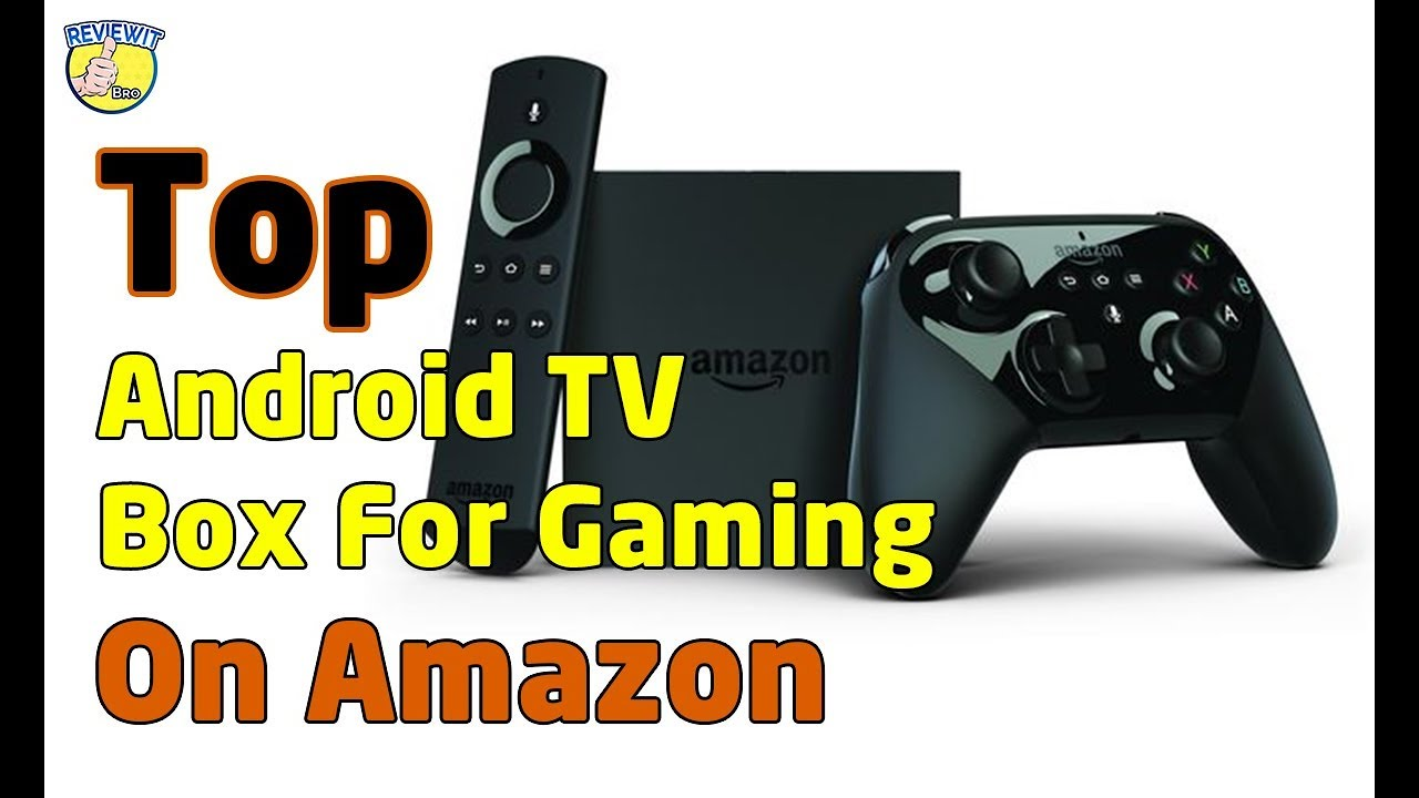 Top 5 Android TV Box For Gaming On Amazon [2019] - ReviewIt Bro