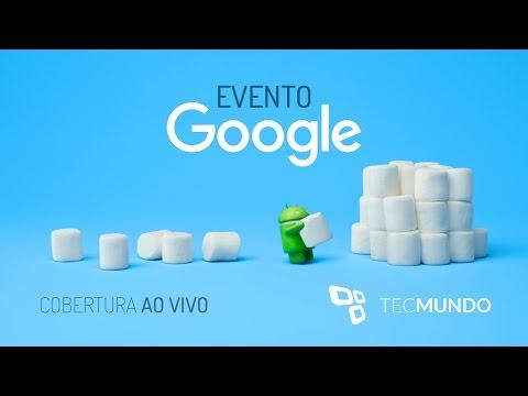 Evento Google: anúncio do Nexus 6P, do Nexus 5X e do Android 6.0 — ao vivo às 13h