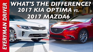 What's the Difference: 2017 Mazda6 vs 2017 Kia Optima on Everyman Driver